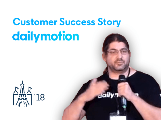 Customer Success Story: Dailymotion - Preview